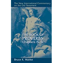 Proverbs 15-31 CE (New International Commentary on the Old Testament)