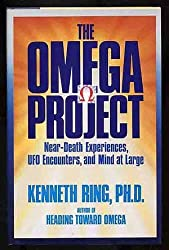 The Omega Project: Near-Death Experiences, Ufo Encounters, and Mind at Large by Kenneth Ring (1992-05-01)