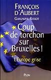 Coup de torchon sur Bruxelles!: L'Europe grise