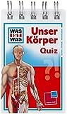 Was ist was Quizblock: Unser Körper: 120 Fragen und Antworten! Mit Spielanleitung und Punktewertung (WAS IST WAS - Quizblöcke)