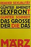 Sexfront / Das grosse Der Die Das (Reader Sexualit�t)