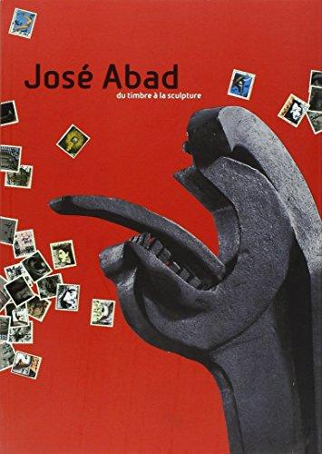 José Abad : Du timbre à la sculpture
