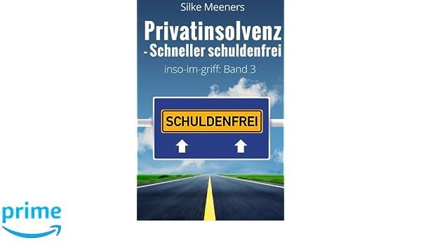 Privatinsolvenz Schneller Schuldenfrei Abkürzungen Im
