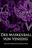 Der Maskenball von Venedig: historischer Roman
