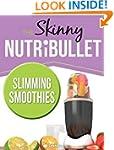 The Skinny NUTRiBULLET Slimming Smoot...