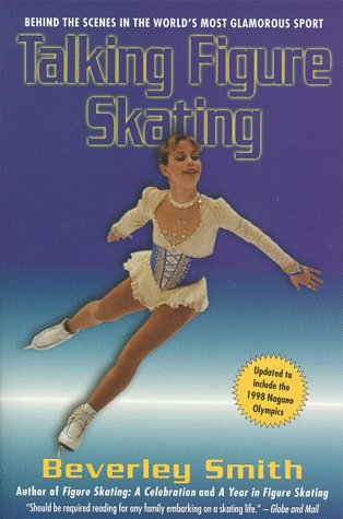 Talking Figure Skating: Behind the Scenes in the World's Most Glamorous Sport por Beverley Smith