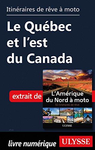 Descargar Libro Itinéraires de rêve à moto - Le Québec et l'est du Canada de Collectif