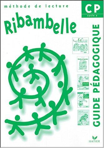 Ribambelle Méthode de lecture CP : Guide pédagogique par Jean-Pierre Demeulemeester, Nadine Demeulemeester, Monique Géniquet