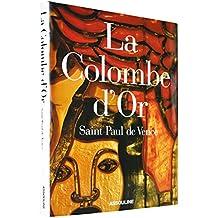 The La Colombe d'Or: Saint Paul De Vence (Trade)