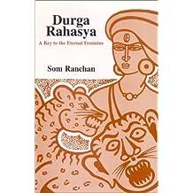 Durga Rahasya: Key to Eternal Feminine