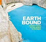 Earthbound: A Rough Guide to the World in Pictures (Rough Guide Reference) by Rough Guides (2009-10-19)