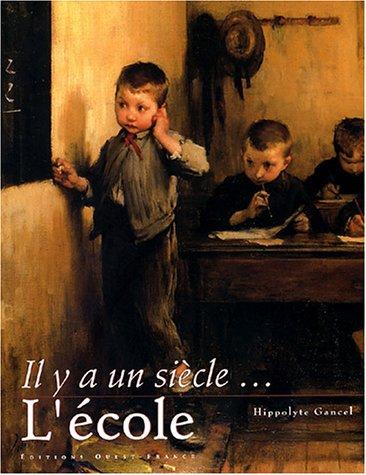 Il y a un siècle. : L'école par Hippolyte Gancel