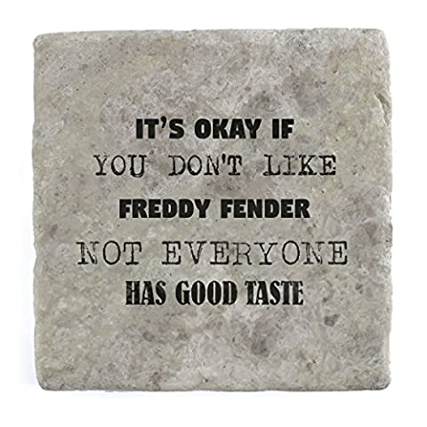 Its ok if you don't like Freddy Fender not everyone has good taste - Marble Tile Drink Coaster