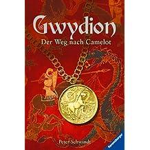 Gwydion 01. Der Weg nach Camelot