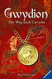 Peter Schwindt: Gwydion - Der Weg nach Camelot