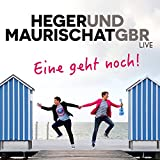 Heger und Maurischat 'Eine Geht Noch !'