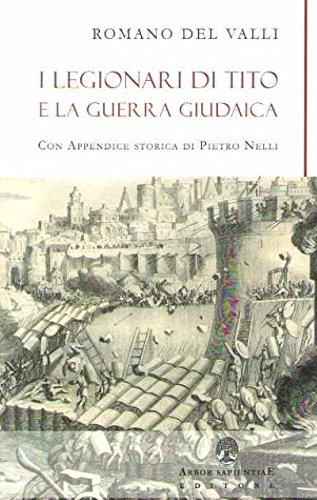 I legionari di Tito e la guerra giudaica por Romano Del Valli