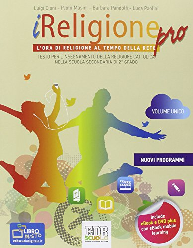 iReligione pro. Vol. unico. Per le Scuole superiori. Con DVD. Con e-book. Con espansione online