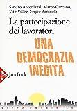 La partecipazione dei lavoratori. Una democrazia inedita