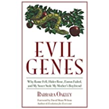 Evil Genes: Why Rome Fell, Hitler Rose, Enron Failed, and My Sister Stole My Mother's Boyfri end (English Edition)