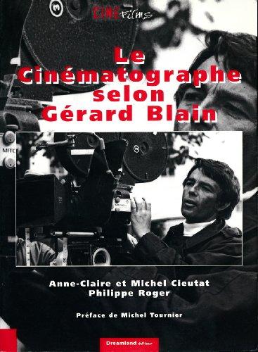 Le cinmatographe selon Grard Blain - Prface de Michel Tournier