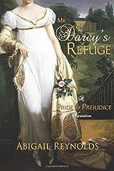 Mr. Darcy's Refuge: A Pride & Prejudice Variation Paperback