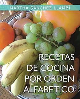 Recetas De Cocina Por Orden Alfabetico de [Llambí, Martha Sánchez]
