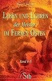 Leben und Lehren 4-5 der Meister im Fernen Osten