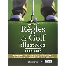 Nouvelles règles de golf illustrées 2012-2015