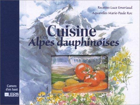 Cuisine des Alpes dauphinoises par Luce Emeriaud