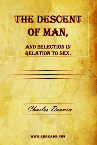 The Descent of Man, and Selection in Relation to Sex. by Charles Darwin (2009-03-04) par Charles Darwin