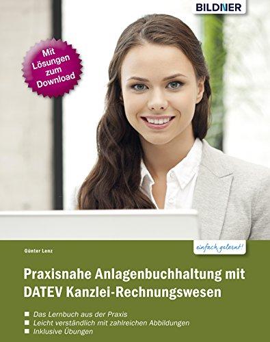 Praxisnahe Anlagenbuchhaltung mit DATEV Kanzlei-Rechnungswesen pro
