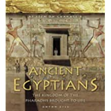Ancient Egyptians (1) – Ancient Egyptians: The Kingdom of the Pharaohs Brought to Life
