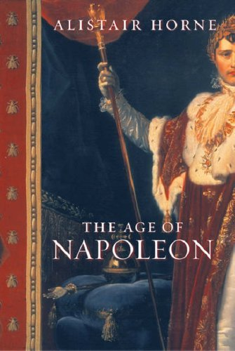 Portada del libro The Age of Napoleon (UNIVERSAL HISTORY) by Sir Alistair Horne CBE (2004-04-08)