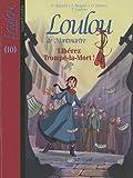Loulou de Montmartre, Tome 10 - Libérez Trompe-la-Mort !