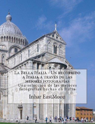 La Bella Italia - Un recorrido a Italia a través de las...