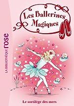 Les Ballerines Magiques 10 - Le sortilège des mers de Darcey Bussell