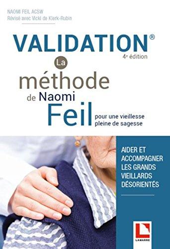 Validation - La méthode de Naomi Feil: Pour une vieillesse pleine de sagesse par Naomi Feil