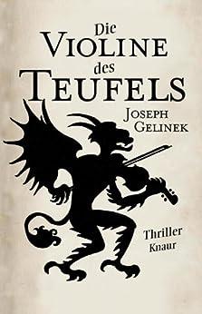 Die Violine des Teufels: Thriller von [Gelinek, Joseph]