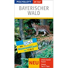 Bayerischer Wald on tour: Unsere besten Touren. Inklusive BayerwaldCard