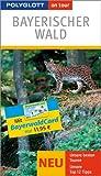 Bayerischer Wald on tour: Unsere besten Touren - Inklusive BayerwaldCard - Barbara Kreißl