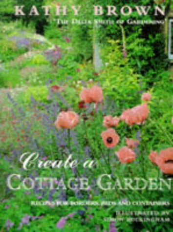 Create a Cottage Garden: Recipes For Borders,Beds And Containers (Mermaid Books) por Kathleen Brown