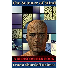 The Science of Mind (Rediscovered Books): With linked Table of Contents