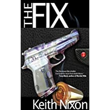 The Fix: A laugh out loud crime thriller (Konstantin Book 2)