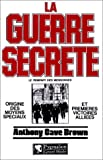 La guerre secrète, Le rempart des mensonges,Volume 1 : Origines des moyens spéciaux et premières victoires alliées