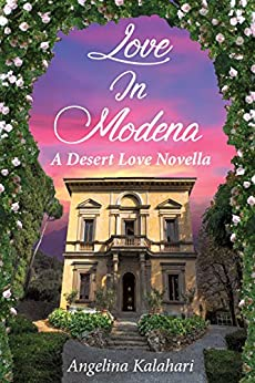 Love In Modena (A Desert Love Novella) by [Kalahari, Angelina]