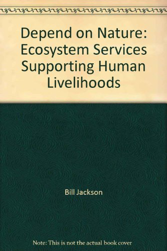 Depend on Nature: Ecosystem Services Supporting Human Livelihoods