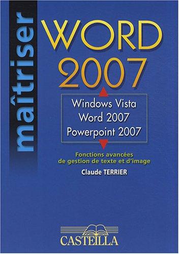 Windows Vista, Word 2007, PowerPoint 2007 : Fonctions avancées de gestion de texte et d'image
