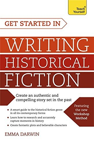 Get Started in Writing Historical Fiction (Teach Yourself) by Emma Darwin (2016-03-10)