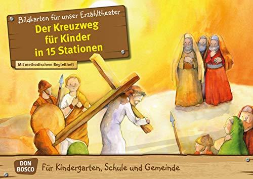 Der Kreuzweg für Kinder in 15 Stationen. Kamishibai Bildkartenset. Für Kindergarten, Schule und Gemeinde (Bibelgeschichten für unser Erzähltheater)